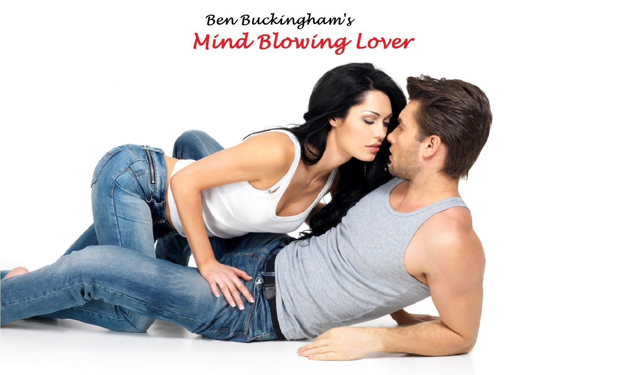 Ben Buckingham - Mind Blowing Lover